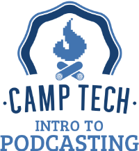Camp Tech Intro to Podcasting