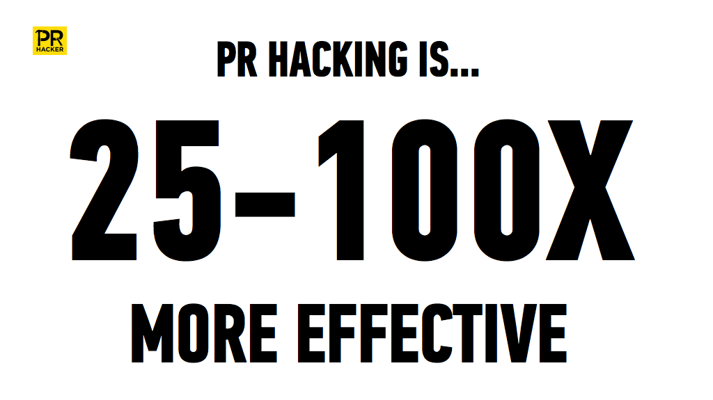 PR Hacking is 25-100X More Effective