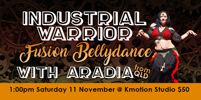 Industrial Warrior with Aradia - bellydance fusion workshops - Canberra #JazidaProductions