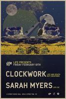 Life presents Clockwork & Sarah Myers