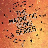 Magnetic Song Series