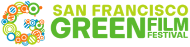 1st San Francisco Green Film Festival ~ March 3-6, 2011