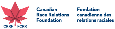 Canadian Race Relations Foundation - Fondation canadienne des relations raciales