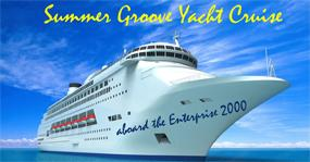6th Annual Summer Groove Yacht Cruise