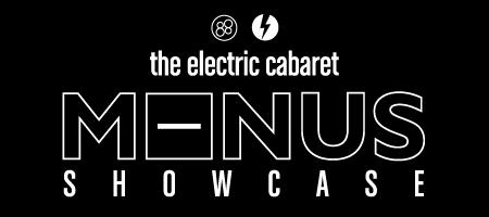 88 and The Electric Cabaret Present: MINUS SHOWCASE