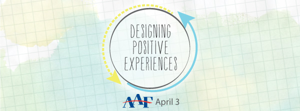 Designing Positive Experiences with Rebecca Tegtmeyer and the AAF – Great Lakes Bay Region