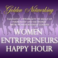 Golden Networking's Women Entrepreneurs Happy Hour in New...
