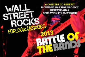 Wall Street Rocks For Our Heroes Battle of the Bands 2013 -...