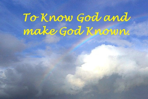 Our Mission: To know God and make God known