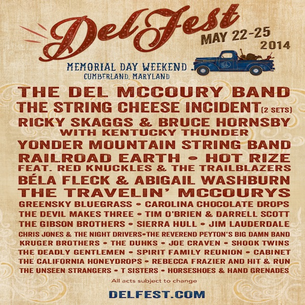 DelFest, Del McCoury Band, String Cheese Incident, Ricky Skaggs & Bruce Hornsby, Yonder Mountain String Band, Railroad Earth, Hot Rize, many more!