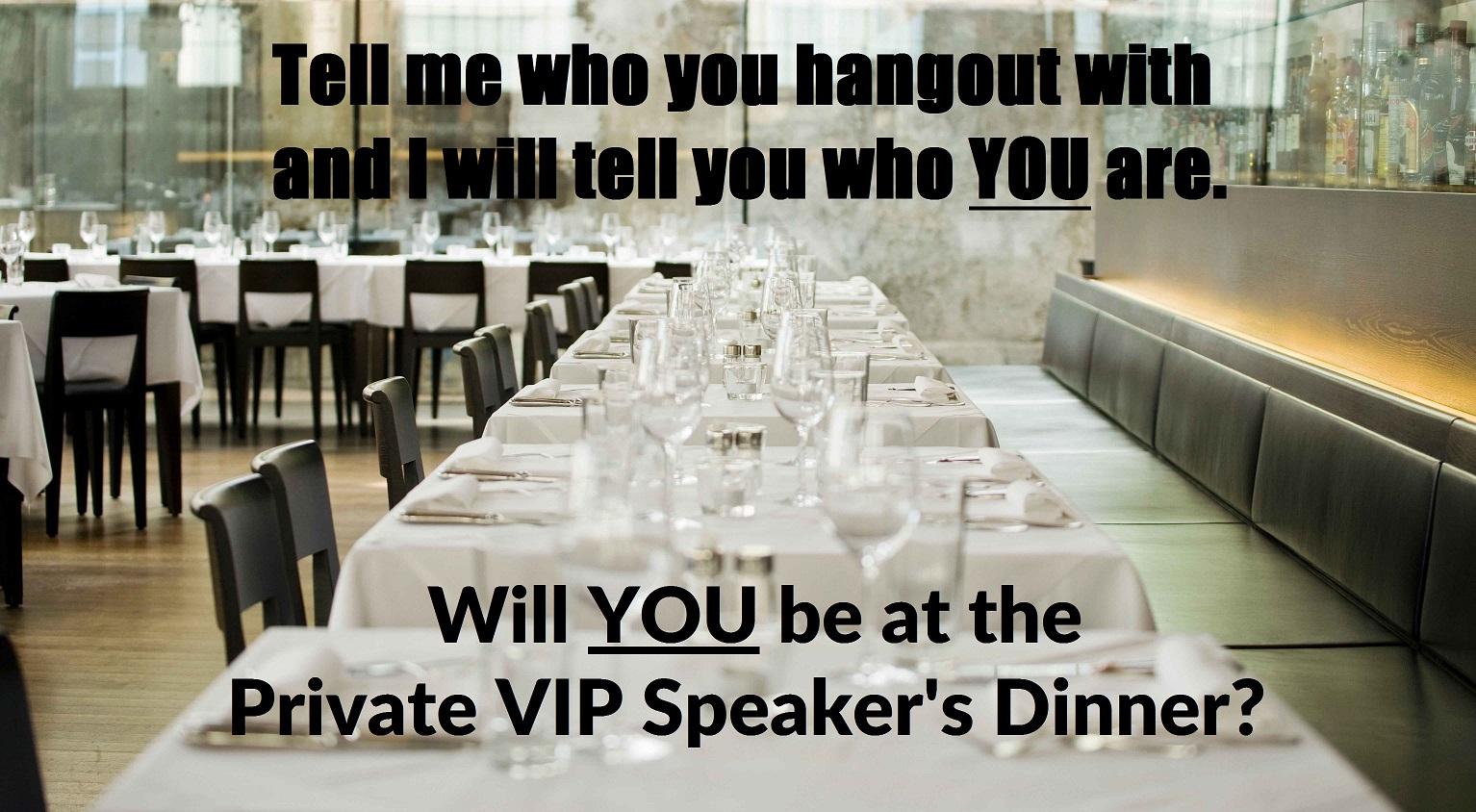 Private VIP Speaker's Dinner