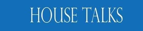 House Talks