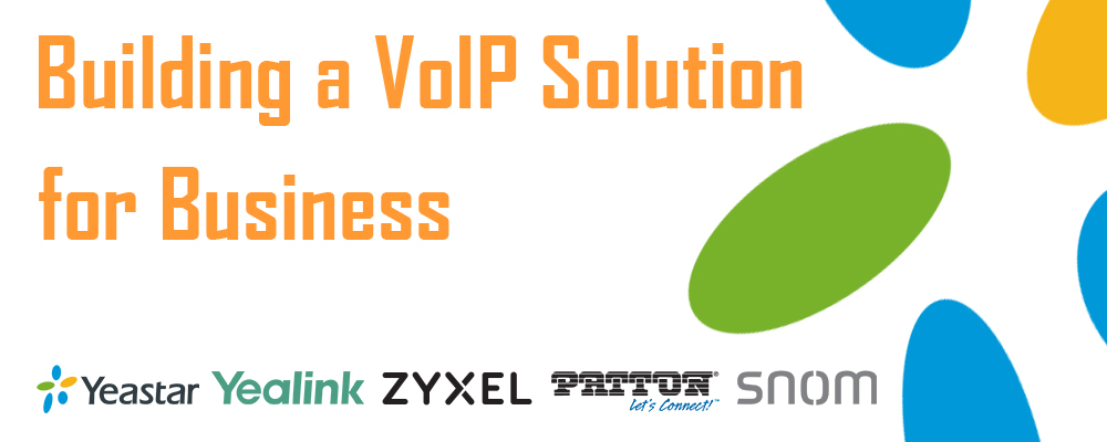 Building a VoIP Solution for Business