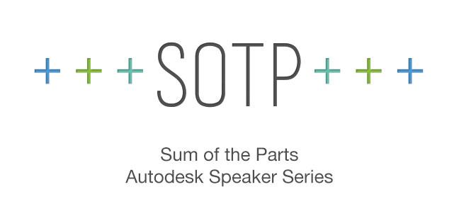 Sum of the Parts +++++ Autodesk Speaker Series