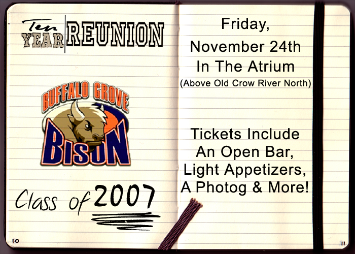 Buffalo Grove High School Ten Year Reunion - Tickets include an open bar, light appetizers, a photographer and more!