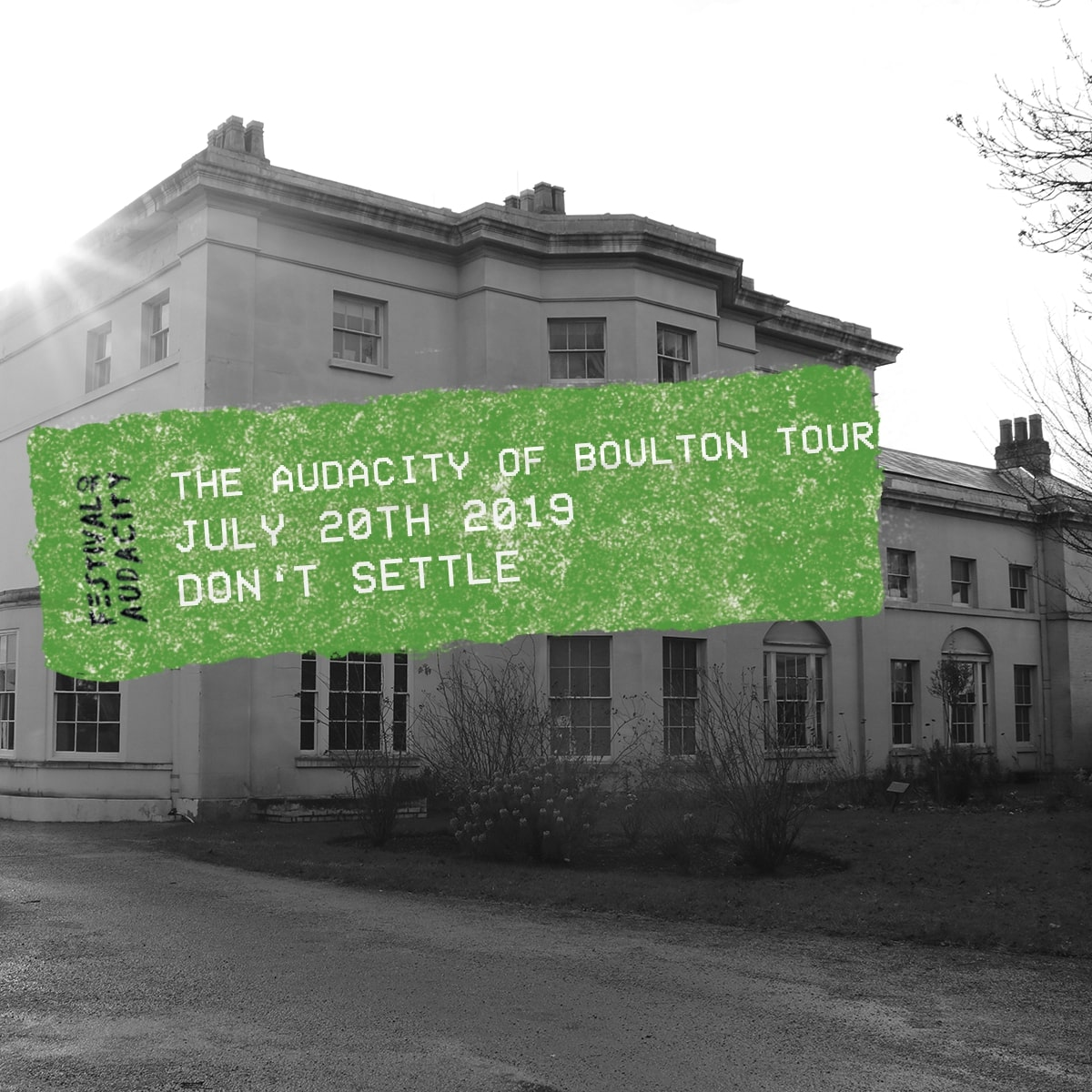 Image of a old building in black and white with a green label detailing Festival of Audacity