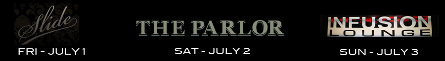 4th of July Weekend Guest List sign-Up to Slide-SF, The Parlor SF, Infusion Lounge SF.