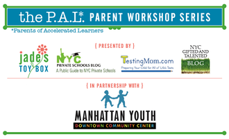 P.A.L. [Parents of Accelerated Learners] Parent Workshop...