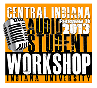Central Indiana Audio Student Workshop 2013