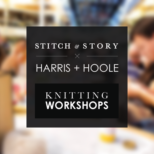 Stitch & story knitting workshop London with Harris + Hoole