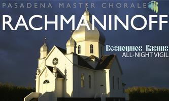 RACHMANINOFF: All-Night Vigil - SUNDAY performance ADDED!!