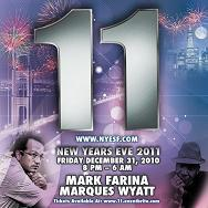 NYE '11: FEATURING MARK FARINA & MARQUES WYATT, 8P-6A @ THE...