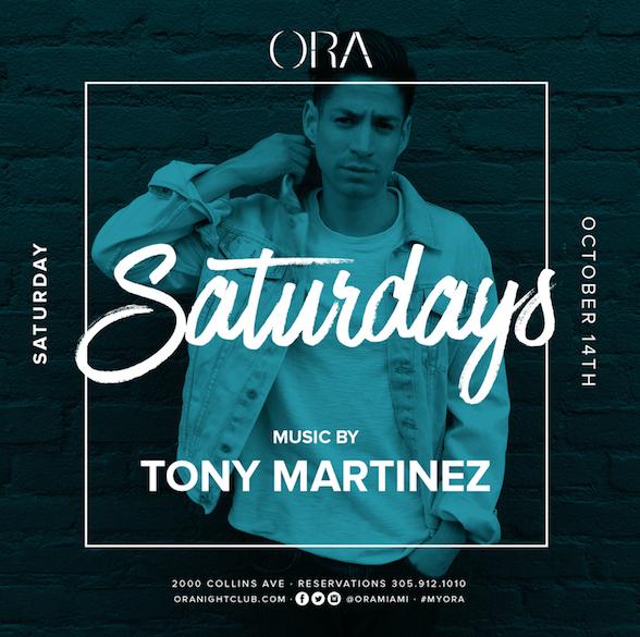 TONY MARTINEZ SATURDAY AT ORA NIGHTCLUB
