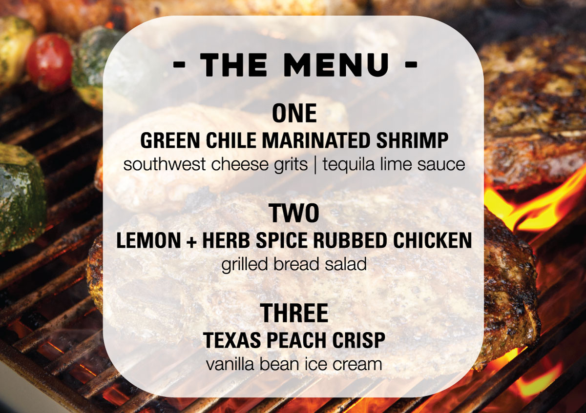 Course One: Green Marinated Shrimp, Course Two: Lemon + Herb Spice Rubbed Chicken, Course Three: Texas Peach Crisp