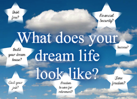 What does your dream life look like