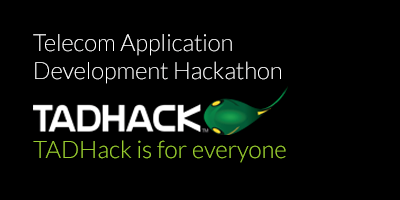 TADHack is for everyone!