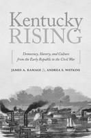 Book Discussion - Kentucky Rising: Democracy, Slavery, and...