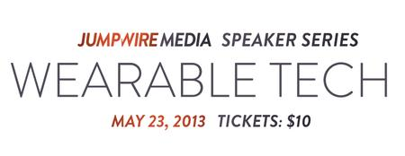 Jumpwire Media Speaker Series: Wearable Tech