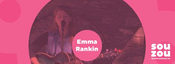 Emma Rankin #SouzouNights