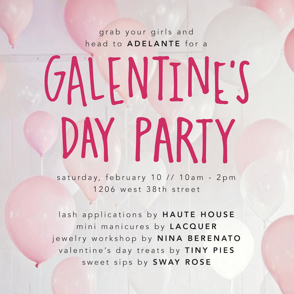 Adelante Galentine's Day Party