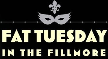 3rd Annual Fat Tuesday in the Fillmore!