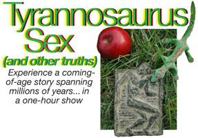Tyrannosaurus Sex (and other truths) - multimedia musical...