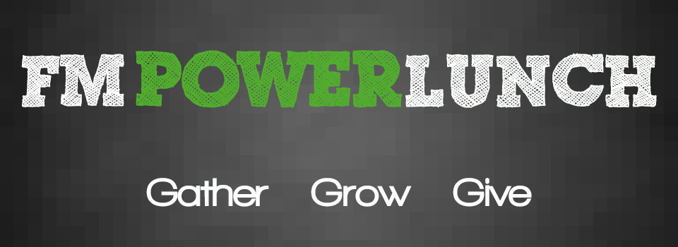 FM Power Lunch Logo - Gather Grow Give