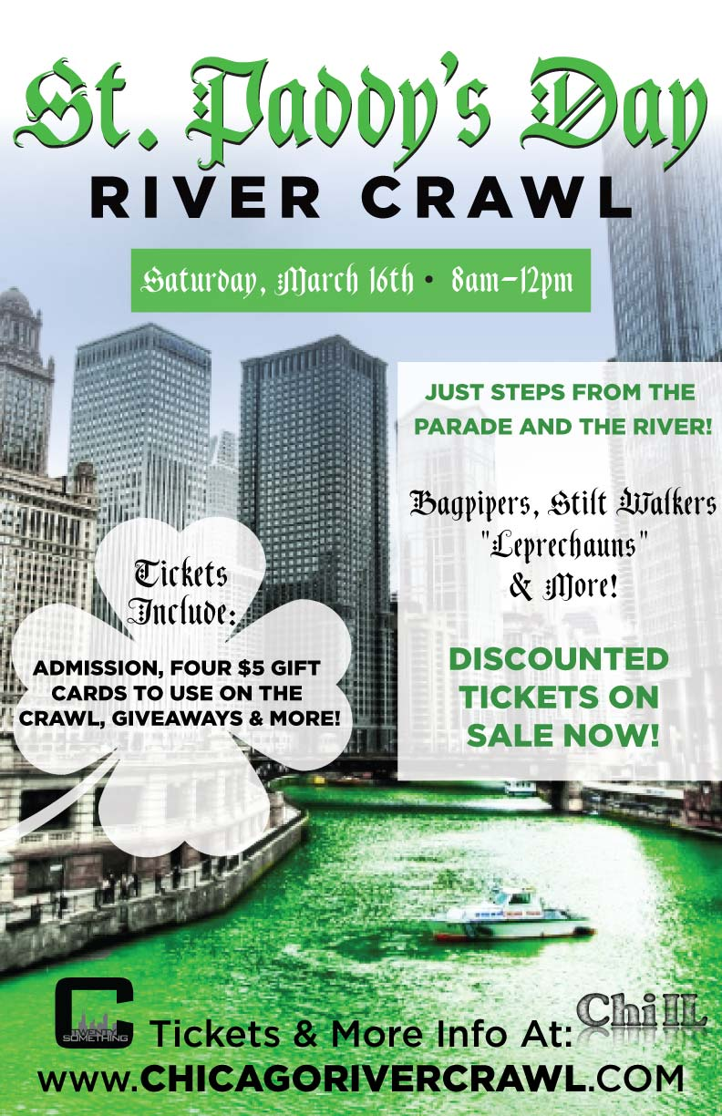 Chicago River Crawl - St. Patrick's Day River Crawl - Admission to ALL bars and $20 in Gift cards to use on the crawl! The river will be dyed at 9am and the parade begins at noon!
