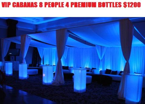 VIP CABANAS 8 PEOPLE 4 PREMIUM BOTTLES $1200