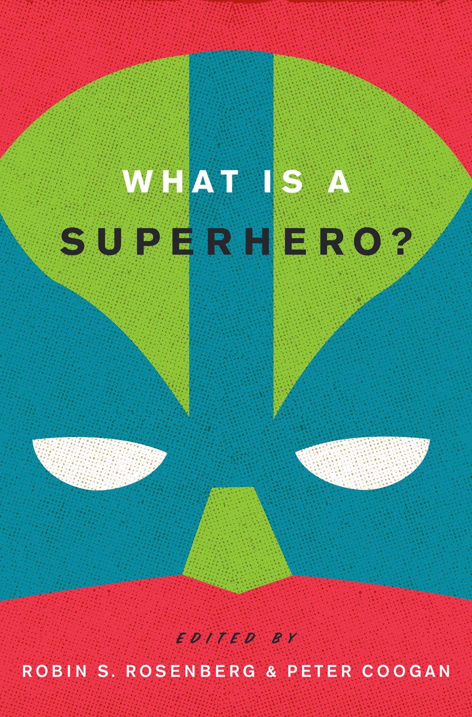 Robin Rosenberg's book on our fascination with superheroes