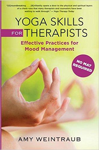 Yoga Skills for Therapists by Amy Weintraub