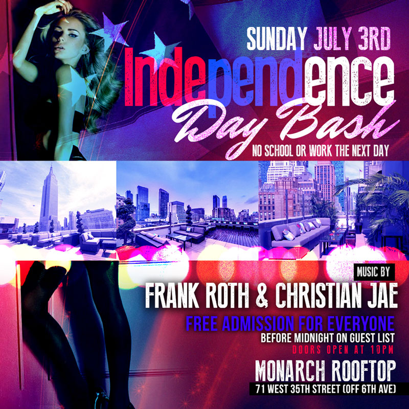 Monarch Rooftop Lounge NYC Independence Day Weekend Pre Fourth of July Party