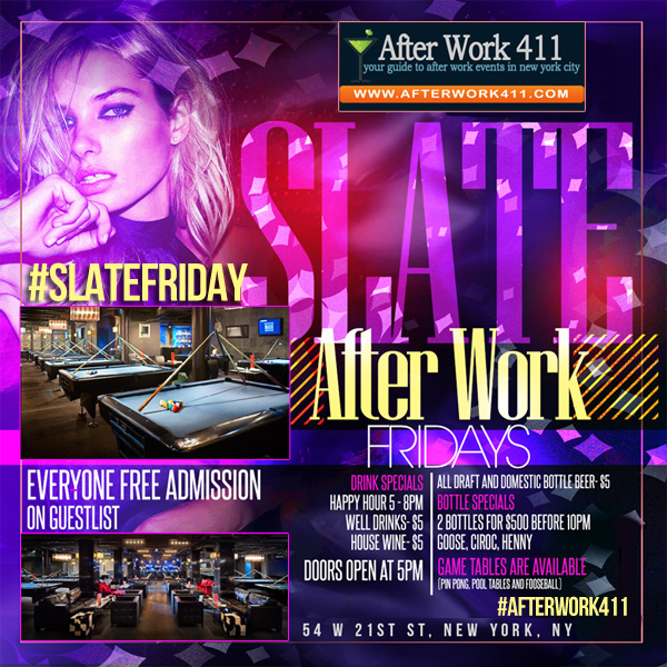 THE AFTER WORK FRIDAY PARTY at SLATE NYC BILLIARD LOUNGE NYC