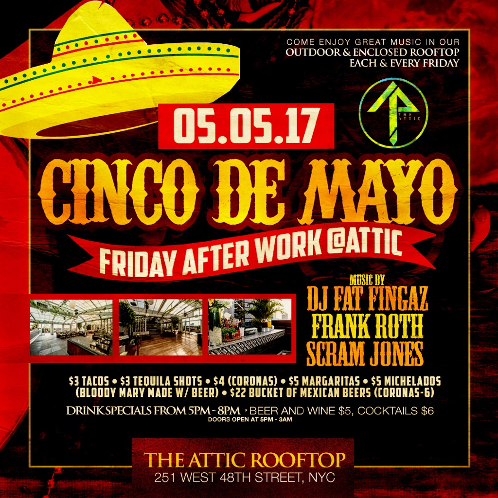 Cinco De Mayo NYC Party Attic Rooftop NYC After Work New York