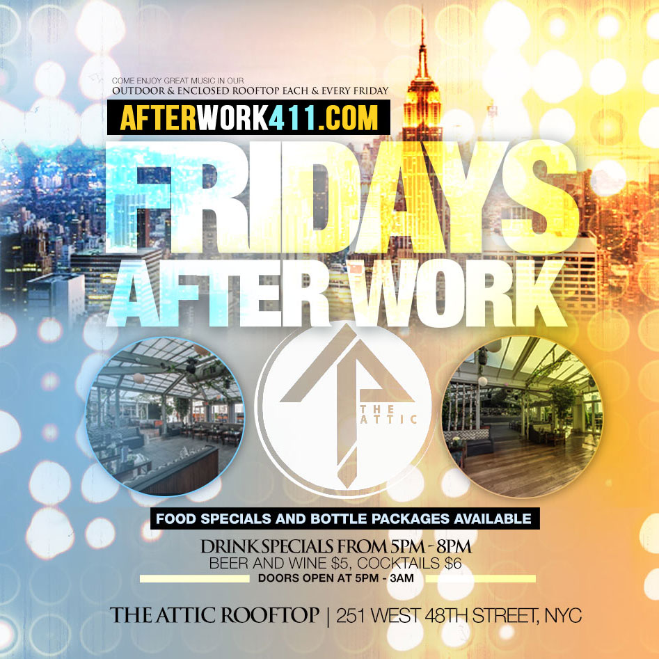 The Attic Rooftop Lounge After Work Happy Hour Party NYC – AFTERWORK411 Guestlist