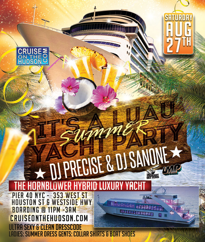 Luau Yacht Party Dance Cruise NYC Boat Party Hornblower Hybrid Yacht Pier 40 NYC