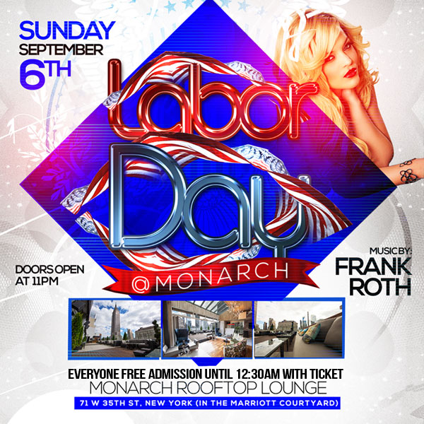 NYC Monarch Rooftop Bar Labor Day Weekend Rooftop Party Sunday September 6th 2015