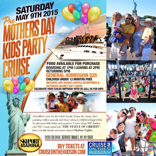 The Kids Cruise NYC Kids Pre Mothers Day Party New York Skyport Marina
