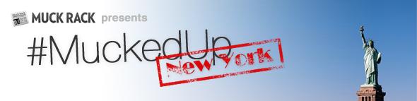 MuckedUP NY
