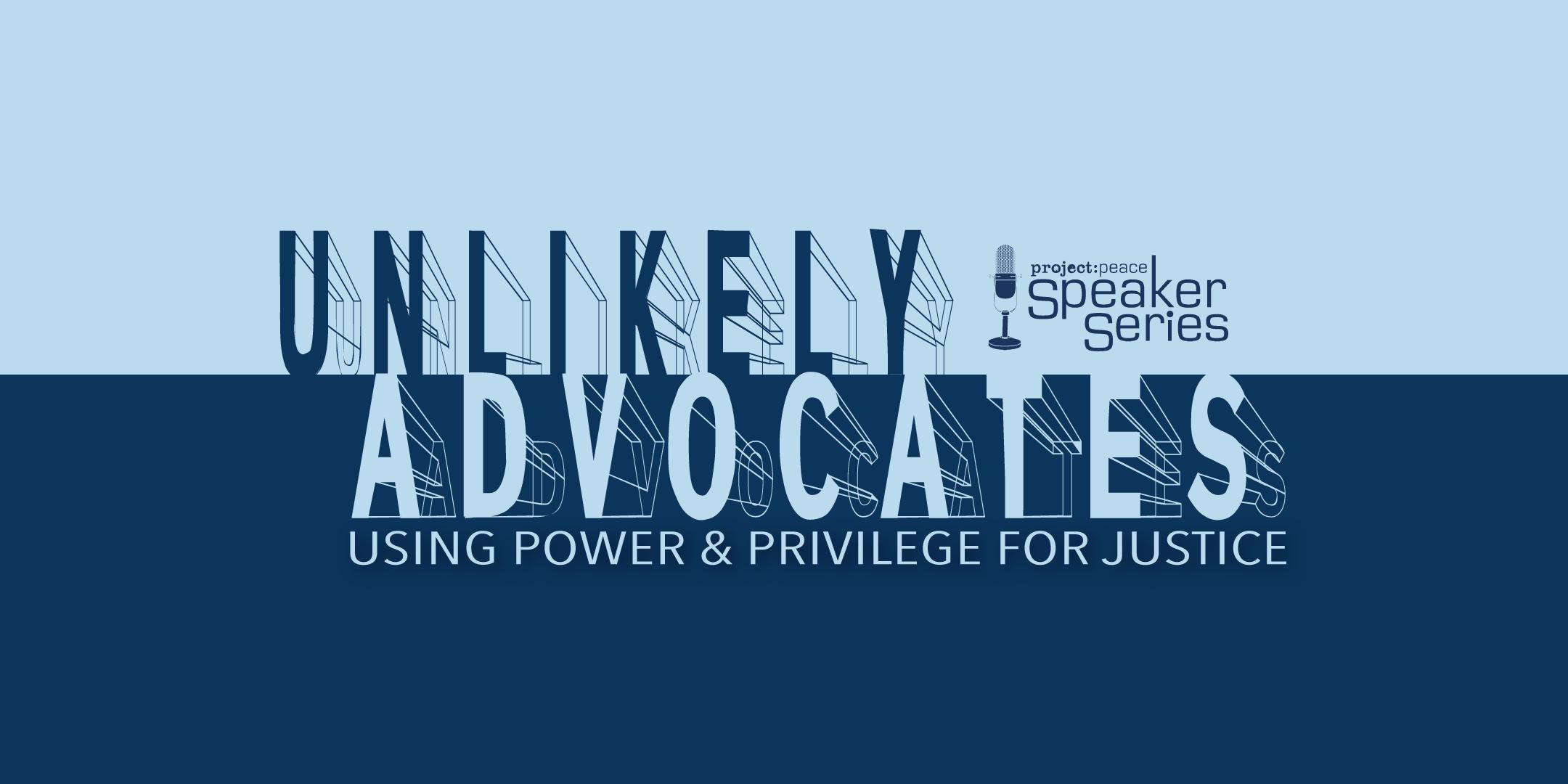 Unlikely Advocates